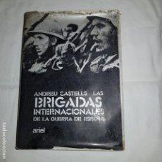 Libros de segunda mano: LAS BRIGADAS INTERNACIONALES DE LA GUERRA DE ESPAÑA - ANDREU CASTELLS -1974 ED. ARIEL. Lote 143050094