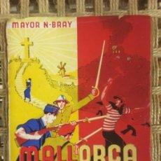 Libros de segunda mano: MALLORCA SALVADA, MAJOR NORMAN BRAY, 1937. Lote 143303090