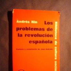 Libros de segunda mano: ANDRES NIN: - LOS PROBLEMAS DE LA REVOLUCION ESPAÑOLA - (PARIS, 1971). Lote 143327038