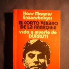 Libros de segunda mano: HANS MAGNUS ENZENSBERGER:-EL CORTO VERANO DE LA ANARQUÍA VIDA Y MUERTE DE DURRUTI -(BARCELONA, 1976). Lote 143327770