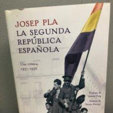 Libros de segunda mano: LA SEGUNDA REPÚBLICA ESPAÑOLA POR JOSEP PLA. Lote 143410262