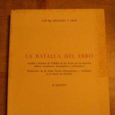 Libros de segunda mano: LA BATALLA DEL EBRO. ASEDIO Y DEFENSA DE VILLALBA DE LOS ARCOS. II EDICION. LLUIS Mª MEZQUIDA. 1974. Lote 143655038