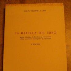 Libri di seconda mano: LA BATALLA DEL EBRO. ASEDIO Y DEFENSA DE GANDESA. 2ª EDICION. 1973. LLUIS Mª MEZQUIDA Y GENE. Lote 226351705
