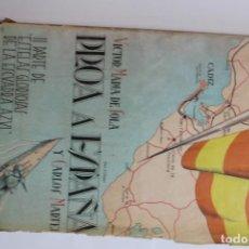Libros de segunda mano: PROA A ESPAÑA POR VICTOR MARIA DE SOLA Y CARLOS MARTEI 1937. Lote 143818266