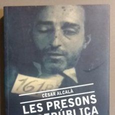 Livros em segunda mão: LES PRESONS DE LA REPÚBLICA. LES TXEQUES A CATALUNYA.1936-1939. CÈSAR ALCALÀ. BASE ED. 2009. NUEVO! . Lote 144446534