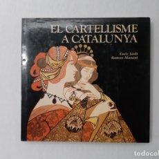 Libros de segunda mano: CARTELLISME A CATALUNYA, EL (LLOCS, ARTS I OFICIS) - JARDÍ, ENRIC. Lote 144940125
