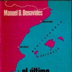 Libros de segunda mano: MANUEL BENAVIDES : EL ÚLTIMO PIRATA DEL MEDITERRÁNEO (MÉXICO, 1976) JOAN MARCH. Lote 152547898