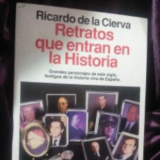 Libros de segunda mano: RETRATOS QUE ENTRAN EN LA HISTORIA. R. DE LA CIERVA. PLANETA, 1993.. Lote 145298722