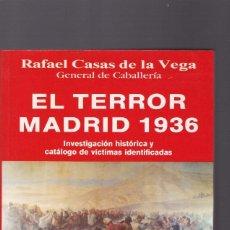 Libros de segunda mano: RAFAEL CASAS DE LA VEGA - EL TERROR MADRID 1936 - EDITORIAL FENIX 1994. Lote 145679502