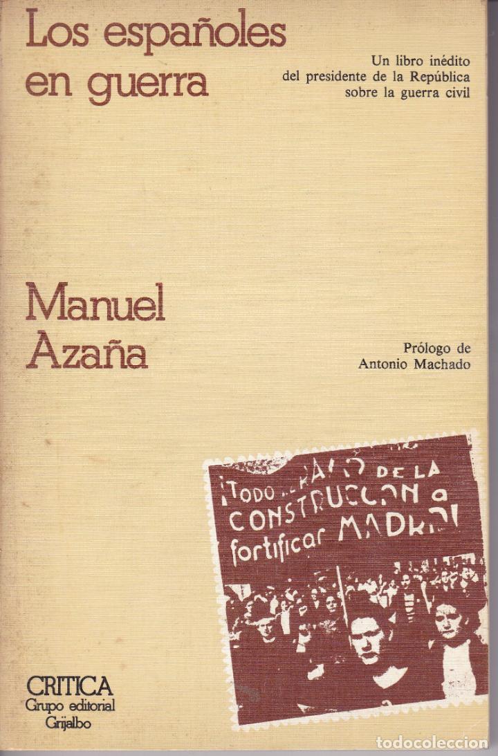 LOS ESPAÑOLES EN GUERRA -- MANUEL AZAÑA (Libros de Segunda Mano - Historia - Guerra Civil Española)