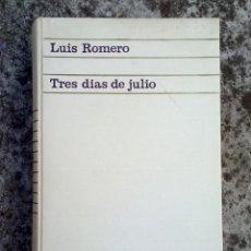Libros de segunda mano: LIBRO LUIS ROMERO TRES DÍAS DE JULIO. Lote 146169906