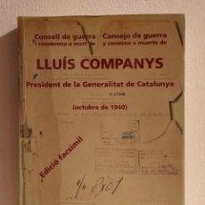 Libros de segunda mano: LIBRO - CONSELL DE GUERRA I CONDEMNA A MORT DE LLUÍS COMPANYS - CATALUÑA - EDICIÓN FACSÍMIL. Lote 146322866