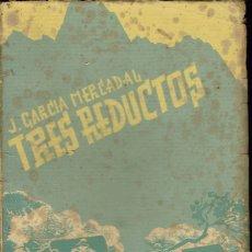 Libros de segunda mano: TRES REDUCTOS, DE J. GARCÍA MERCADAL. AÑO 1938 (3.2). Lote 53041473