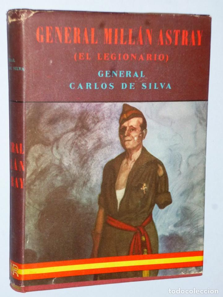 GENERAL MILLÁN ASTRAY (EL LEGIONARIO) (Libros de Segunda Mano - Historia - Guerra Civil Española)