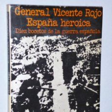Libros de segunda mano: ESPAÑA HEROICA. DIEZ BOCETOS DE LA GUERRA ESPAÑOLA. . Lote 146599930