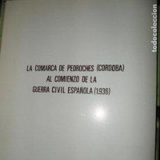 Libros de segunda mano: LA COMARCA DE PEDROCHES (CÓRDOBA), AL COMIENZO DE LA GUERRA CIVIL ESPAÑOLA (1936), ANTONIO LEAL. Lote 146755070