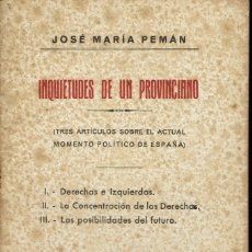 Libros de segunda mano: INQUIETUDES DE UN PROVINCIANO, POR JOSÉ MARÍA PEMÁN. DEDICADO POR EL AUTOR. AÑO 1930. (5.2). Lote 53267513