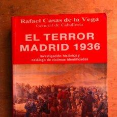 Libros de segunda mano: EL TERROR EN MADRID 1936. RAFAEL CASAS DE LA VEGA.. Lote 147008874
