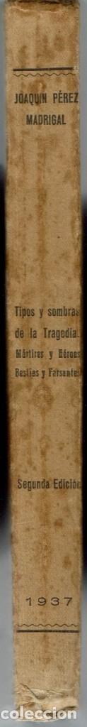 Libros de segunda mano: TIPOS Y SOMBRAS DE LA TRAGEDIA, DE JOAQUÍN PÉREZ MADRIGAL. AÑO 1937 (5.2) - Foto 3 - 53280993