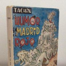 Libros de segunda mano: HUMOR EN EL MADRID ROJO. TACHIN. MADRID. 1971. Lote 147240870