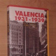 Libros de segunda mano: VALENCIA 1931-1939. GUÍA URBANA. LA CIUDAD EN LA SEGUNDA REPÚBLICA - UNIVERSIDAD DE VALENCIA, 2010. Lote 147716922