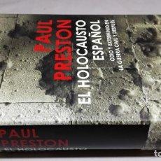 Libros de segunda mano: EL HOLOCAUSTO ESPAÑOL/ PAUL PRESTON/ ODIO Y EXTERMINIO EN LA GUERRA CIVIL Y DESPUES/ DEBATE. Lote 147724494