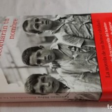 Libros de segunda mano: RECORDARAN TU NOMBRE/ LORENZO SILVA/ DESOBEDECIÓ ORDEN ALZARSE CONTRA REPUBLICA. Lote 147725066
