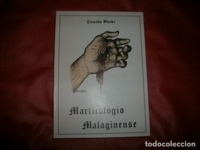 MARTIROLOGIO MALAGINENSE ( MÁRTIRES DE LA GUERRA CIVIL EN MÁLAGA) LISARDO GUEDE (CON DEDICATORIA) (Libros de Segunda Mano - Historia - Guerra Civil Española)