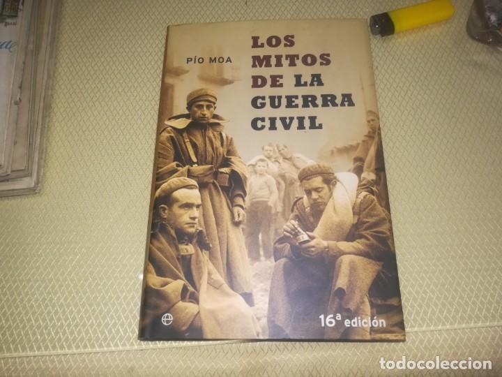 LOS MITOS DE LA GUERRA CIVIL - PIO MOA - CON FOTOGRAFIAS (Libros de Segunda Mano - Historia - Guerra Civil Española)