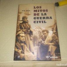 Libros de segunda mano: LOS MITOS DE LA GUERRA CIVIL - PIO MOA - CON FOTOGRAFIAS. Lote 147740798