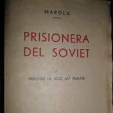 Libros de segunda mano: PRISIONERA DEL SOVIET, MAROLA, ED. ESPAÑOLA, 1938. Lote 147741586