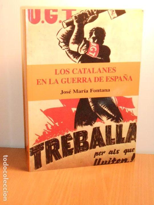 LOS CATALANES EN LA GUERRA DE ESPAÑA, JOSÉ MARÍA FONTANA (Gebrauchte Bücher - Geschichte - Spanischer Bürgerkrieg)