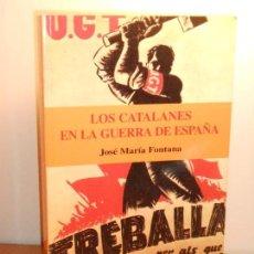 Libros de segunda mano: LOS CATALANES EN LA GUERRA DE ESPAÑA, JOSÉ MARÍA FONTANA. Lote 147756970