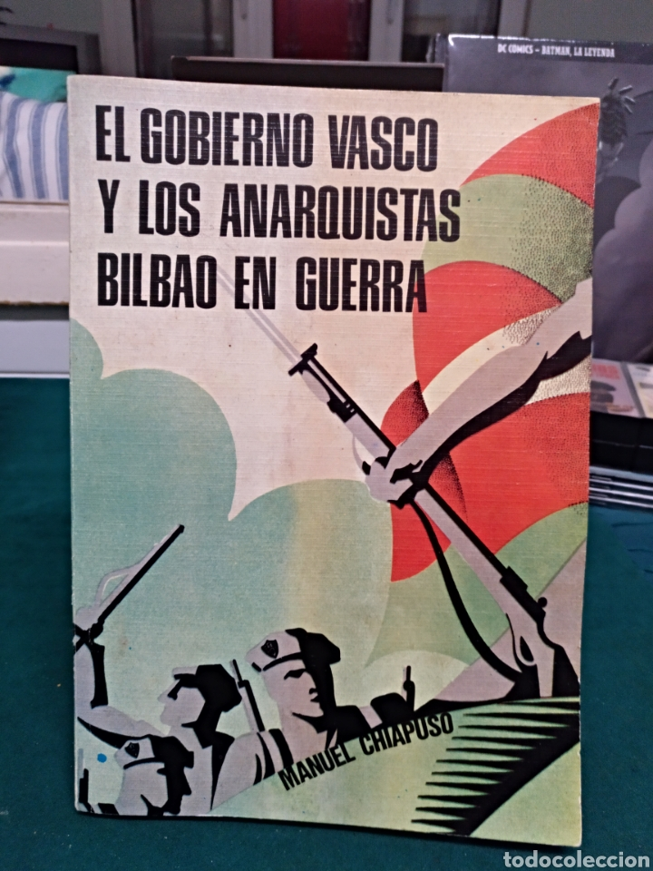 EL GOBIERNO VASCO Y LOS ANARQUISTAS. BILBAO EN GUERRA. MANUEL CHIAPUSO. TXERTOA 1978 (Libros de Segunda Mano - Historia - Guerra Civil Española)