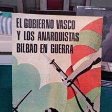Libros de segunda mano: EL GOBIERNO VASCO Y LOS ANARQUISTAS. BILBAO EN GUERRA. MANUEL CHIAPUSO. TXERTOA 1978. Lote 147759414