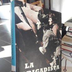 Libros de segunda mano: LA BRIGADISTA, ELIZAVETA PARSHINA. ED, ESFERA. 2002. TAPA DURA, FOTOS, BUEN ESTADO. . Lote 147839978