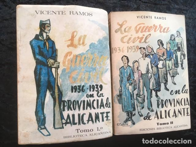 LA GUERRA CIVIL 1936 - 1939 EN LA PROVINCIA DE ALICANTE - 2 TOMOS (DE 3) - VICENTE RAMOS (Libros de Segunda Mano - Historia - Guerra Civil Española)