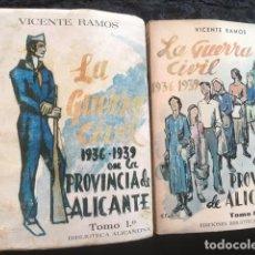 Libros de segunda mano: LA GUERRA CIVIL 1936 - 1939 EN LA PROVINCIA DE ALICANTE - 2 TOMOS (DE 3) - VICENTE RAMOS. Lote 148009018