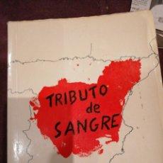 Libros de segunda mano: TRIBUTO DE SANGRE HISTORIA CRONOLÓGICA DE RELIGIOSOS CAMILOS ESPAÑOLES DURANTE PERSECUCIÓN RELIGIOSA. Lote 148095058