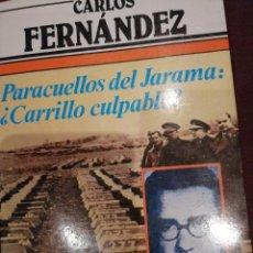 Libros de segunda mano: PARACUELLOS DEL JARAMA: ¿CARRILLO CULPABLE? ARGOS VERGARA. CARLOS FERNANDEZ . Lote 148104922