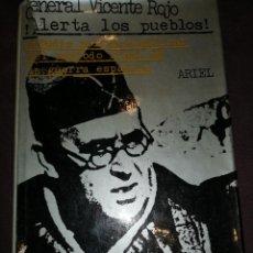 Libros de segunda mano: GENERAL VICENTE ROJO.! ALERTA LOS PUEBLOS! ARIEL. . Lote 148106910