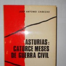 Libros de segunda mano: ASTURIAS: CATORCE MESE DE GUERRA CIVIL. JUAN ANTONIO CABEZAS. 1975 MEMORIAS DE LA GUERRA CIVIL. Lote 148176974