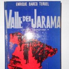 Libros de segunda mano: VALLE DEL JARAMA. ENRIQUE BARCO TERUEL. BRIGADA INTERNACIONAL. Lote 148177766
