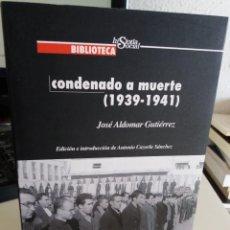 Livros em segunda mão: CONDENADO A MUERTE (1939-1941). ARTÍCULOS DESDE PRISIÓN - ALDOMAR GUTIÉRREZ, JOSÉ. Lote 148292562