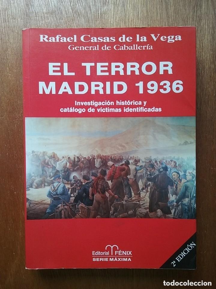 EL TERROR MADRID 1936, RAFAEL CASAS DE LA VEGA, INVESTIGACION HISTORICA Y CATALOGO DE VICTIMAS (Libros de Segunda Mano - Historia - Guerra Civil Española)