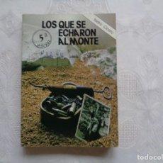 Libros de segunda mano - ISIDRO CICERO. LOS QUE SE ECHARON AL MONTE. 1982. 5ª EDICIÓN. - 149371014