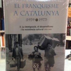 Libros de segunda mano: EL FRANQUISME A CATALUNYA (1939-1977) 3.LA IMMIGRACIÓ, EL DESARROLLISMO I LA RESISTENCIA CULTURAL. Lote 149477218