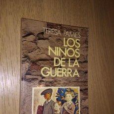 Libros de segunda mano: LOS NIÑOS DE LA GUERRA - TERESA PÀMIES.. Lote 149821870