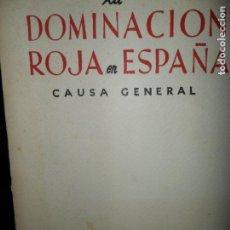 Libros de segunda mano: LA DOMINACIÓN ROJA EN ESPAÑA, CAUSA GENERAL, 1953. Lote 150104322