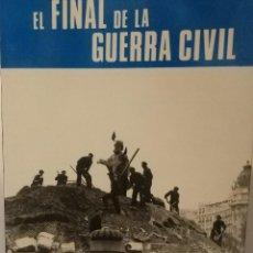 Libros de segunda mano: EL FINAL DE LA GUERRA CIVIL. JOSÉ MANUEL MARTÍNEZ BANDE. SERVICIO HISTÓRICO MILITAR. ED. SAN MARTÍN. Lote 195140491